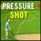 Pressure Shot